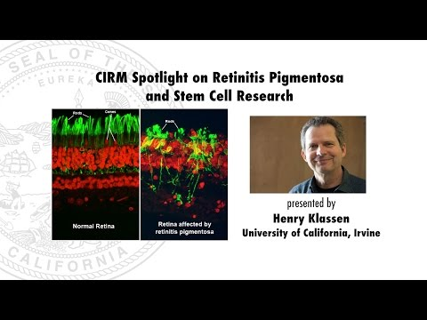 A Stem Cell-Based Clinical Trial for Retinitis Pigmentosa: Henry Klassen, UC Irvine