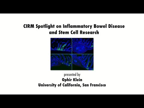 Inflammatory Bowel Disease (IBD) & Stem Cell Research: Ophir Klein, UCSF